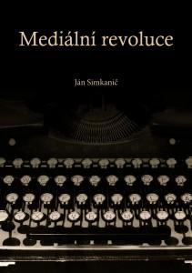 Mediální revoluce - Ján Simkanič - obálka